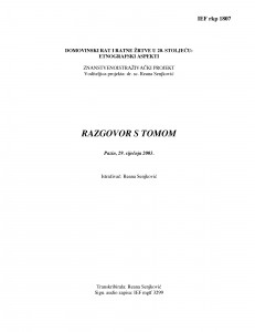 Domovinski rat i ratne žrtve u 20. stoljeću: etnografski aspekti. Razgovor s Tomom. Pazin, 29.1.2003. Transkript.