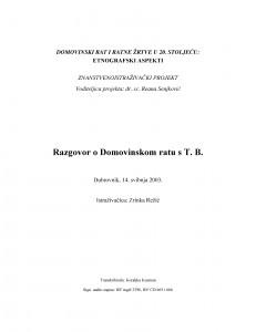 Domovinski rat i ratne žrtve u 20. stoljeću: etnografski aspekti. Razgovor o Domovinskom ratu s T.B. Dubrovnik, 14.5.2003.
