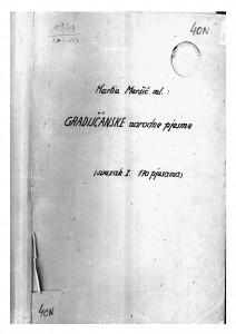 Gradišćanske narodne pjesme, 1934.  sv. I.: 1- 170.