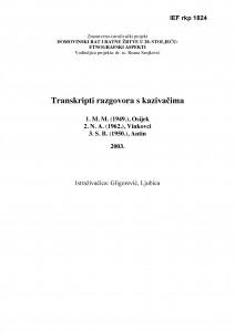 Domovinski rat i ratne žrtve u 20.st.: Etnografski aspekti. Transkripti razgovora s kazivačima: 1. M. M. (1949.), Osijek; 2. N. A. (1962.), Vinkovci; 3. S. B. (1950.), Antin.