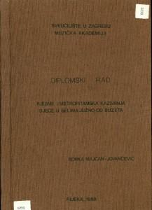 Pjesme i metroritamska kazivanja djece u selima južno od Buzeta (1975-1978); Diplomski rad, Muzička akademija u Zagrebu, 1988.