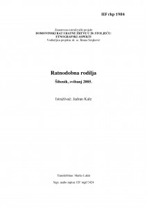 Domovinski rat i ratne žrtve u 20. stoljeću: etnografski aspekti. Ratnodobna rodilja. Šibenik, svibanj 2005. (+ 2 nenaslovljena intervjua; 1. s muškarcem, 2. sa ženom)