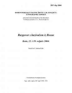 Domovinski rat i ratne žrtve u 20. stoljeću: etnografski aspekti. Razgovor s kazivačem iz Bosne. Knin, 12. i 19. veljače 2004.