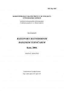Domovinski rat i ratne žrtve u 20. stoljeću: etnografski aspekti. Razgovor s ratnodobnim radijskim tehničarem. Šibenik, 2004.