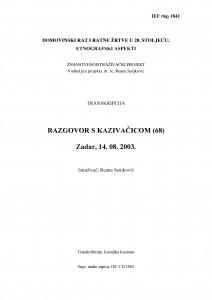 Domovinski rat i ratne žrtve u 20. stoljeću: etnografski aspekti. Razgovor s kazivačicom (68 godina). Zadar, 14.8.2003.