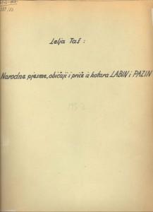 Narodne pjesme, običaji i priče iz kotara Labin i Pazin 1952.