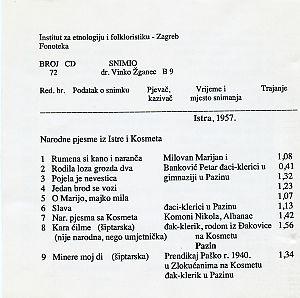 1. Folklorna glazba u Istri 2. Folklorna glazba s Kosmeta (Kosovo)  (šiptarske pjesme - đaci klerici u Pazinu)