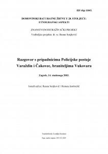 Domovinski rat i ratne žrtve u 20. stoljeću: etnografski aspekti. Razgovor s pripadnicima Policijske postaje Varaždin i Čakovec, braniteljima Vukovara. Varaždin, 14. studenoga 2003.