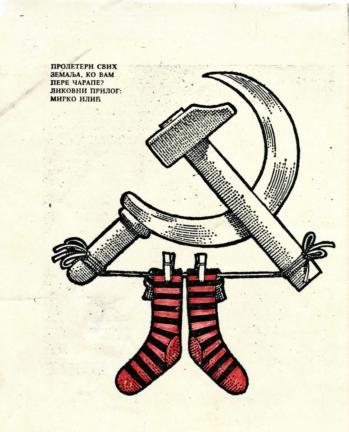 Proleteri svih zemalja, ko vam pere čarape - slikovni prilog: Mirko Ilić