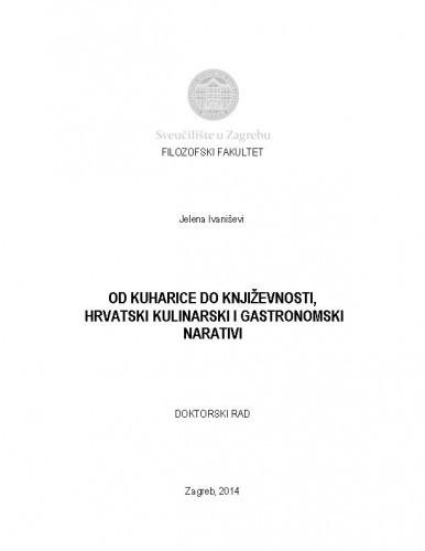 OD KUHARICE DO KNJIŽEVNOSTI, HRVATSKI KULINARSKI I GASTRONOMSKI NARATIVI. Disertacija. Filozofski fakultet sveučilišta u Zagrebu.Zagreb, 2014. Mentorica: dr. sc. Nives Rittig-Beljak.