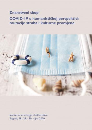 """Godišnji skup IEF-a """"Covid-19 u humanističkoj perspektivi: mutacije straha i kulturne promjene"""", IEF, Zagreb, 28. - 30.9.2020. (2): Sara Štivčević: Korona kao priča"""