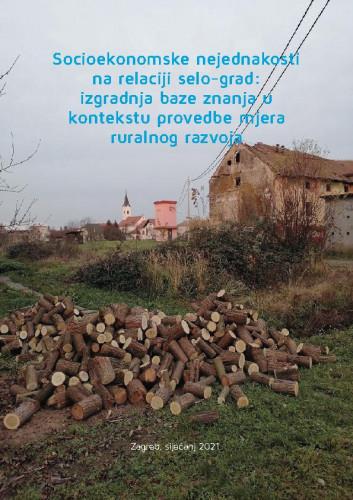Socioekonomske nejednakosti na relaciji selo-grad: izgradnja baze znanja u kontekstu provedbe mjera ruralnog razvoja