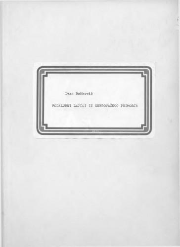 Folklorni zapisi iz Dubrovačkog primorja, 1960- 1967.