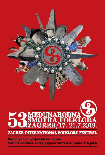 53. Međunarodna smotra folklora Zagreb : Karolinom i Lujzijanom do Rijeke / 53rd Zagreb International Folklore Festival : Via the Karolina and Lujzijana historical roads to Rijeka