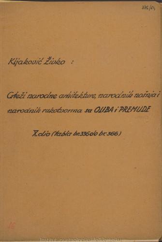 Crteži narodne arhitekture, narodnih nošnja i narodnih rukotvorina sa Oliba i Premude; 10. dio, tabla 336- 366