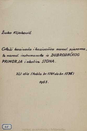 Crteži kazivača i kazivačica narodnih pjesama, te narodnih instrumenata iz Dubrovačkog primorja i okolice Stona; 41. dio tabla 1541- 1576, 1963.