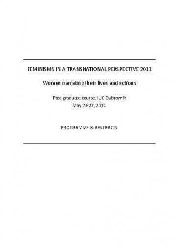 Feminisms in a Transnational Perspective 2011: Women Narrating Their Lives and Actions. Programska knjižica