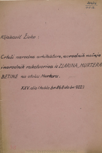 Crteži narodne arhitekture, narodnih nošnja i narodnih rukotvorina iz Zlarina, Murtera i Betine na otoku Murteru; 25. dio tabla 868- 922