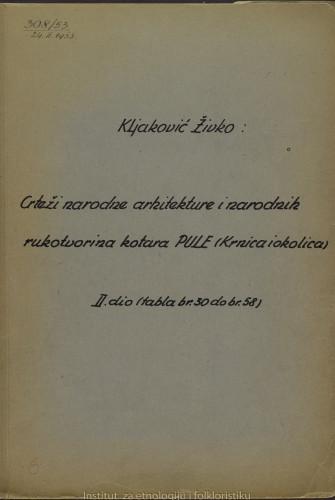 Crteži narodne arhitekture i narodnih rukotvorina kotara Pule ( Krnica i okolica); 2. dio tabla 30- 58, 1952.