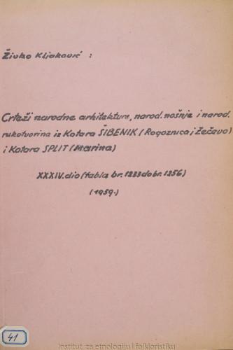 Crteži narodne arhitekture, narodnih nošnja i narodnih rukotvorina iz kotara Šibenik (Rogoznica i Zečevo) i kotara Split (Marina); 34. dio, tabla 1233- 1256, 1959.