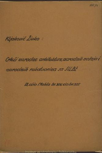Crteži narodne arhitekture, narodnih nošnja i narodnih rukotvorina sa Silbe; 9. dio, tabla 306- 335
