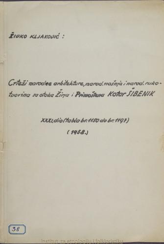 Crteži narodne arhitekture, narodnih nošnja i narodnih rukotvorina sa otoka Žirja i Primoštena, kotar Šibenik; 31. dio tabla 1150- 1197, 1958.