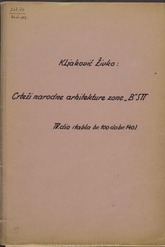 """Crteži narodne arhitekture zone """"B"""" STT; 4. dio tabla 100- 140, 1952."""