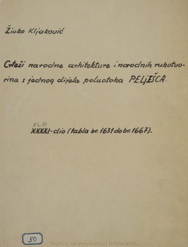 Crteži narodne arhitekture i narodnih rukotvorina s jednog dijela poluotoka Pelješca; 43. dio tabla 1631- 1667, 1964.