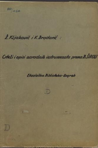Crteži i opisi narodnih instrumenata prema B. Široli; Etnološka biblioteka Zagreb.