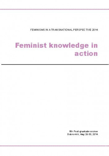Feminisms in a Transnational Perspective 2014: Feminist Knowledge in Action. Programska knjižica
