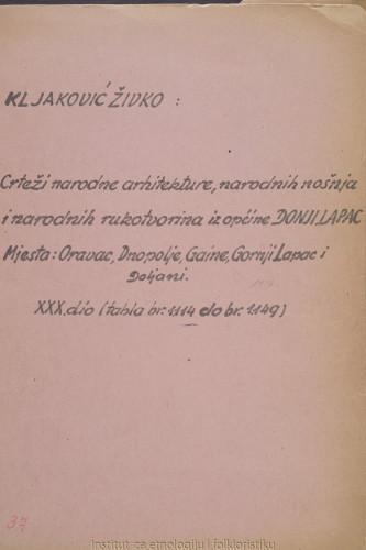 Crteži narodne arhitekture, narodnih nošnja i narodnih rukotvorina iz općine Donji Lapac; Mjesta: Oravac, Dnopolje, Gaine, Gornji Lapac i Doljavi; 30. dio tabla 1114- 1149, 1957.