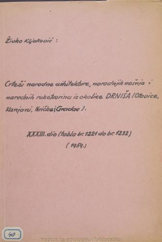 Crteži narodne arhitekture, narodnih nošnja i narodnih rukotvorina iz okolice Drniša (Otavice, Kanjani, Kričke i Gradac); 33. dio tabla 1221- 1232, 1959.