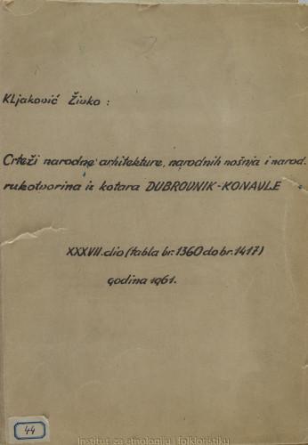 Crteži narodne arhitekture, narodnih nošnja i narodnih rukotvorina iz kotara Dubrovnik - Konavle; 37. dio tabla 1360- 1417, 1961.