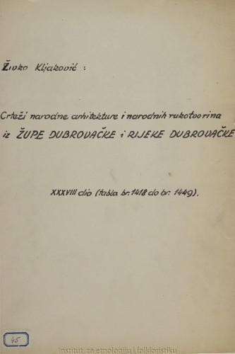 Crteži narodne arhitekture, narodnih nošnja i narodnih rukotvorina iz Župe dubrovačke i Rijeke dubrovačke; 38. dio tabla 1418- 1449, 1962.