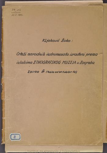 Crteži narodnih instrumenata izrađenih prema izlošcima Etnografskog muzeja u Zagrebu. Zbirka A