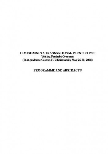 Feminisms in a Transnational Perspective 2008: Voicing Feminist Concerns. Programska knjižica.