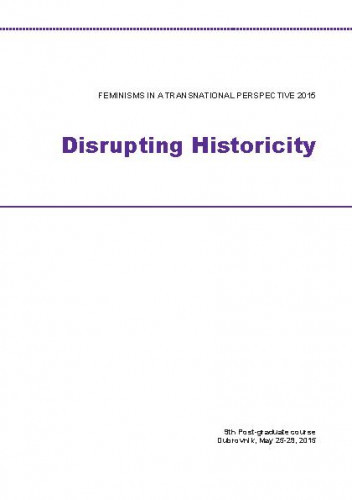 Feminisms in a Transnational Perspective 2015: Disrupting Historicity. Programska knjižica