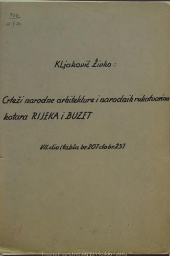 Crteži narodne arhitekture i narodnih rukotvorina kotara Rijeka i Buzet; 7. dio tabla 207- 237, 1952.