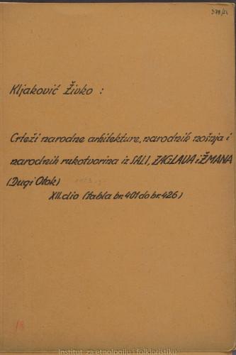 Crteži narodne arhitekture, narodnih nošnja i narodnih rukotvorina iz Sali, Zaglava i Žmana (Dugi Otok); 12. dio, tabla 401- 426
