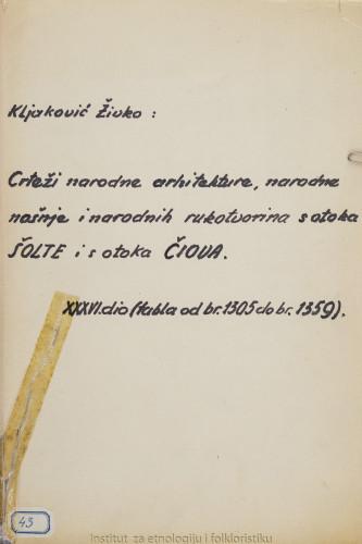 Crteži narodne arhitekture, narodnih nošnja i narodnih rukotvorina s otoka Šolte i otoka Čiova; 36. dio tabla 1305- 1359, 1960.