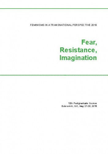Feminisms in a Transnational Perspective 2018: Fear, Resistance, Imagination. Programska knjižica